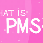 Premenstrual Sundrome (PMS) Causes, Symtoms & Treatment